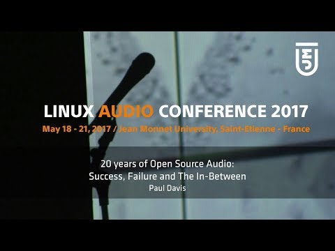20 years of Open Source Audio: Success, Failure and The In-Between - Paul Davis