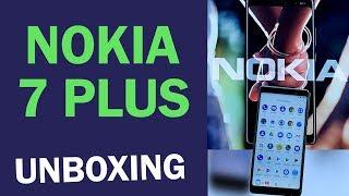 NOKIA 7 PLUS: UNBOXING   TECH TAK