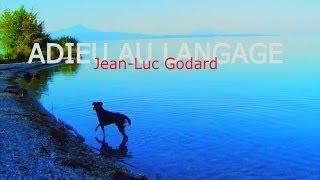 "Jean-Luc Godard - ""Adieu au langage"" (2014) (Trailer)"
