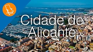 Cidade de Alicante – A cidade declarada Interesse Turístico Internacional