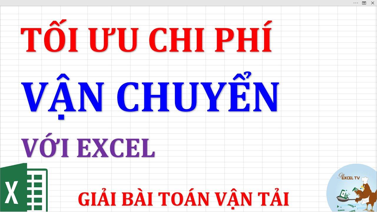 Tối ưu chi phí vận chuyển đơn giản với Excel