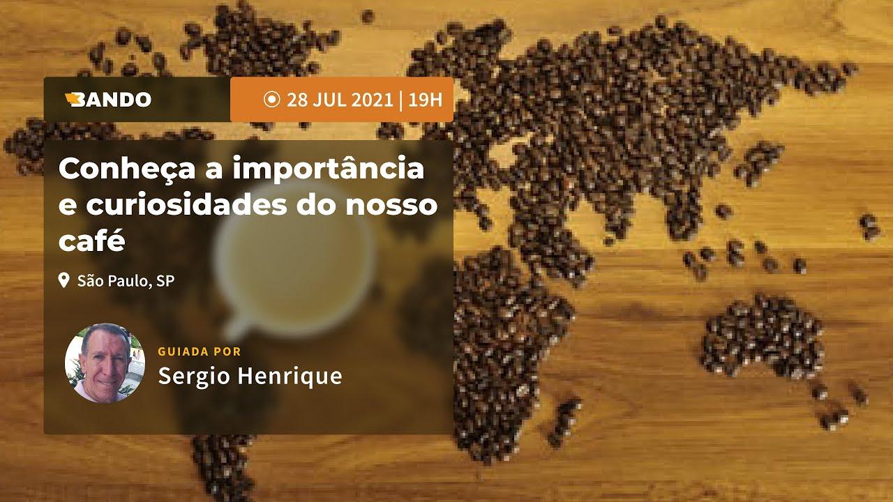 Conheça a importância e curiosidades do nosso café - Experiência guiada online - Guia Sergio Henriqu