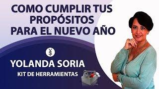 COMO CUMPLIR TUS PROPÓSITOS PARA EL NUEVO AÑO por Yolanda Soria y Luis Palacios