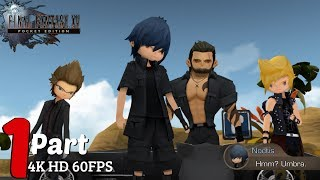 Final Fantasy XV Pocket Edition PC - Gameplay Walkthrough Part 1 [4K Ultra HD 60 FPS]