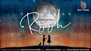 ROOH : Mohit Navhal Sharma (MNS) Official Audio Song | New Original Romantic Song 2020 | Beat Tunnel