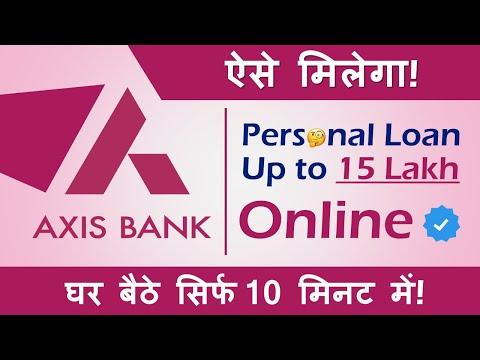 Axis Bank Personal Loan Kaise Le | Instant Loan Online | Eligibility, Documents, Fee and charges