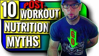 Top 10 Post Workout Nutrition Myths