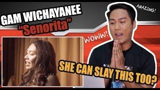 Gam Wichayanee - Señorita | REACTION