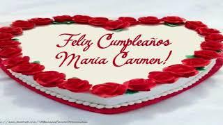 ¡Feliz Cumpleaños Maria Carmen!