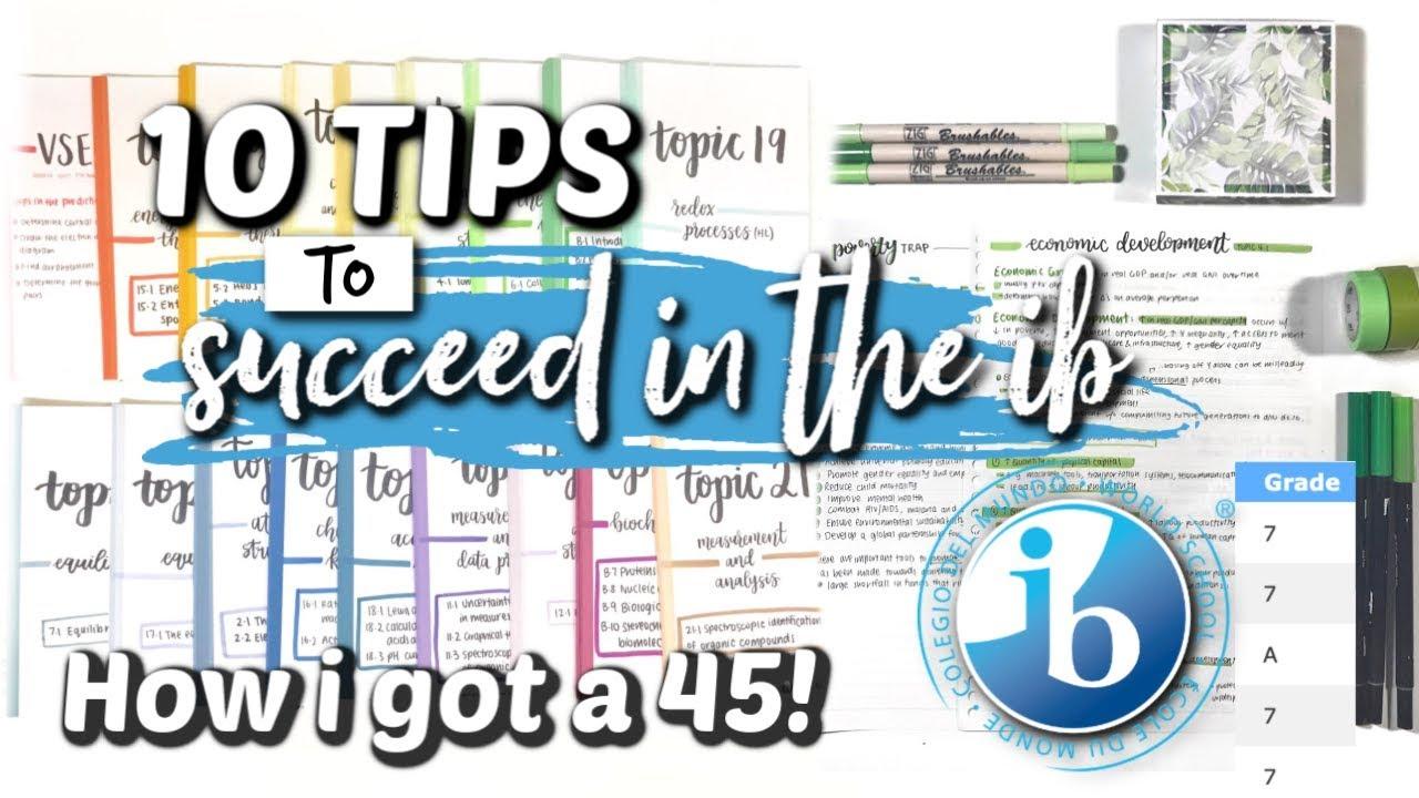 Download MY TOP 10 IB TIPS! *how I got a 45/45*