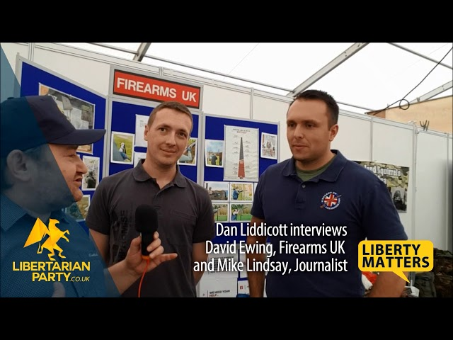 Liberty Matters - David Ewing of Firearms UK and Mike Lindsay on Firearms Regulations