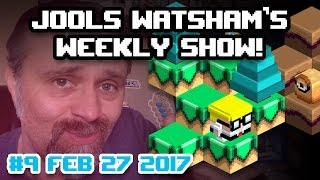 Jools Watsham's Weekly Show! #9