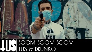 Tus & Drunko - Boom Boom Boom Prod. Άρχοντας - Official Video Clip