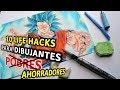 10 LIFE HACKS / Consejos para DIBUJANTES pobres ejemm AHORRADORES. 10 LIFE HACKS / Tricks to Draw