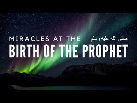 Miracles At The Birth Of The Prophet Muhammad ﷺ - Imam Hafiz Khurram