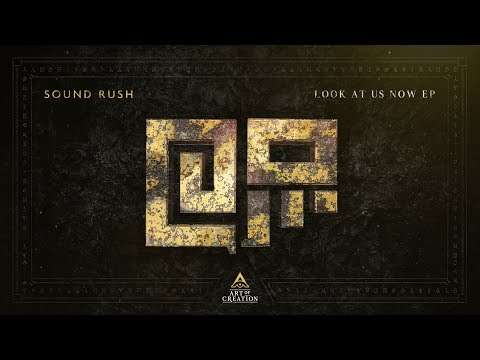 Sound Rush - Look At Us  Now (Official Video)