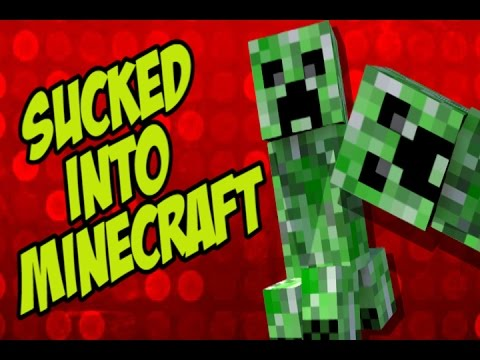 Sucked Into Minecraft (Joven Plays)