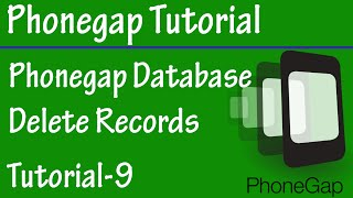 Free Phonegap Tutorial for Android & iOS for Beginners 09 - Delete Record from SQLITE in Phonegap