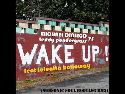 Michael Diniego vs Teddy Pendergrass feat Loleatta Holloway  wake up subsonic soul bootleg rmx
