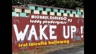 Michael Diniego vs Teddy Pendergrass feat Loleatta Holloway - wake up (subsonic soul bootleg rmx)