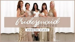CHOOSING OUR BRIDESMAID DRESSES