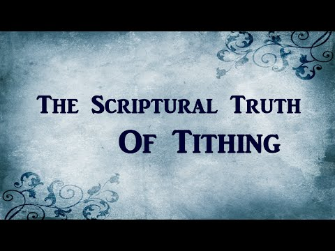 The Scriptural Truth Of Tithing
