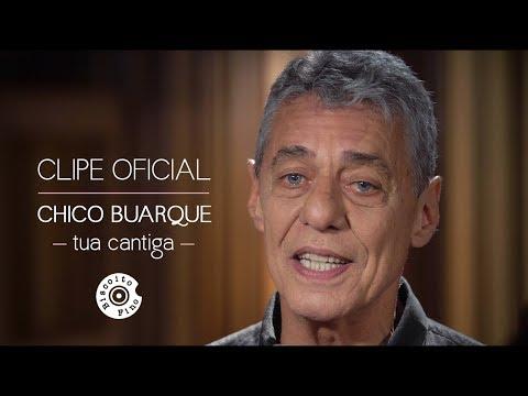 """Chico Buarque - """"Tua Cantiga"""" (Clipe Oficial)"""
