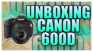 UNBOXING Canon EOS 600D