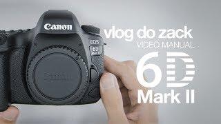 Відео інструкція - Canon ЕОС 6Д Марк II