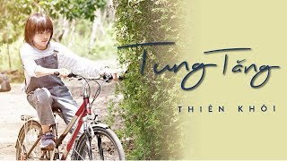 Tung Tăng - Official Music Video   Thiên Khôi Official