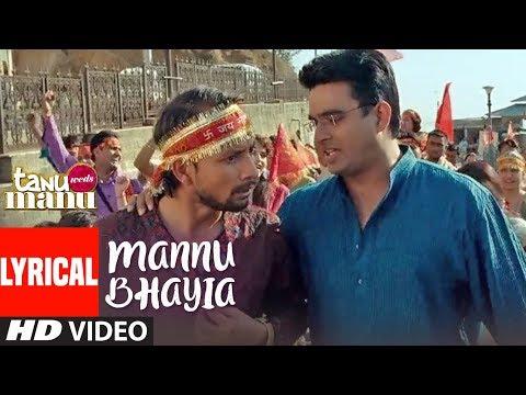 Lyrical: MANU BHAIYA SONG | Tanu Weds Manu | Kangna Ranaut, R Madhavan