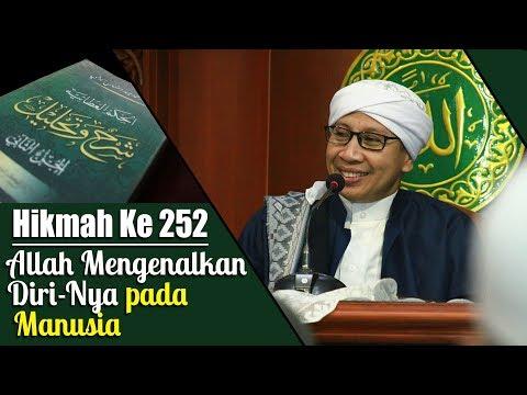 Hikmah Ke 252 : Allah Mengenalkan Diri-Nya pada Manusia   Buya Yahya   Al Hikam    25 Januari 2016