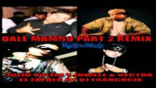 Julio Voltio Ft. Jowell & Hector El Father-Dale Mambo (Part 2) (2010)