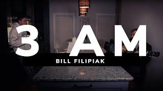 Bill Filipiak | 3 AM | Remastered