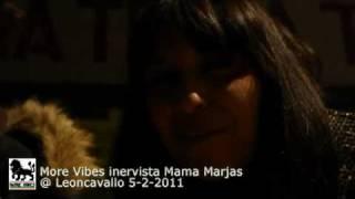More Vibes intervista Mama Marjas 05-02-2011 @ Leoncavallo (MI)
