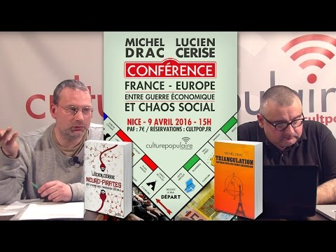 Conférence : France / Europe entre guerre économique et chaos social. Partie 01 : Lucien Cerise