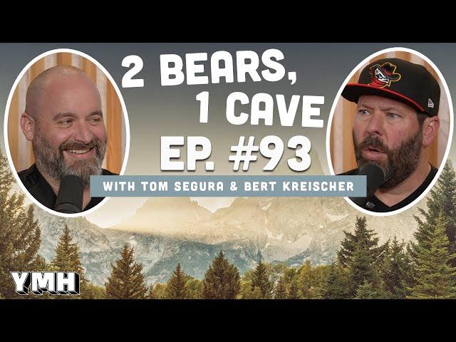 Ep. 93 | 2 Bears, 1 Cave w/ Tom Segura & Bert Kreischer
