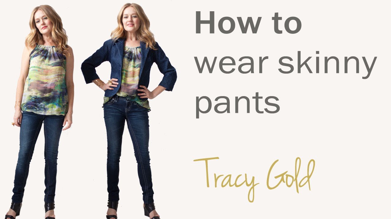 How To Wear Skinny Jeans And Pants For Women Over 40