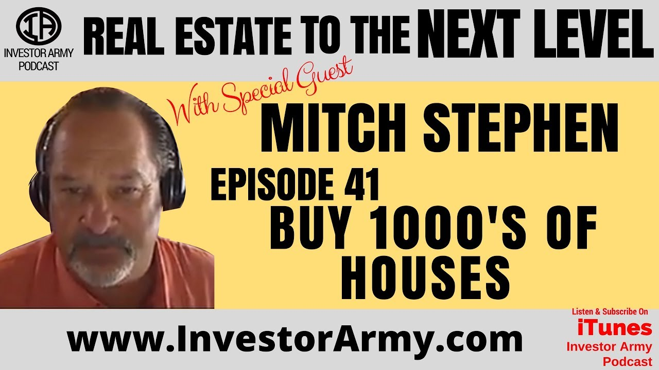 Buy 1000's of houses with Mitch Stephen - Episode #41