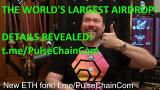 BIGGEST AIRDROP IN HISṪORY ETH FORK T.ME/PULSECHAINCOM W/ERC20s! ETHEREUM BITCOIN PULSE HEX DOGECOIN