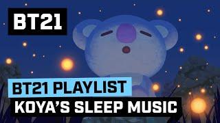[BT21] KOYA's Sleep Music