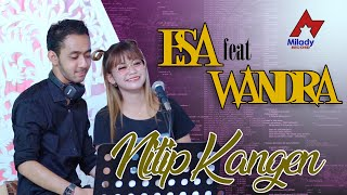 Esa Risty Feat Wandra - Nitip Kangen [OFFICIAL]