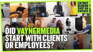 did your agency vaynermedia start with clients or employees?