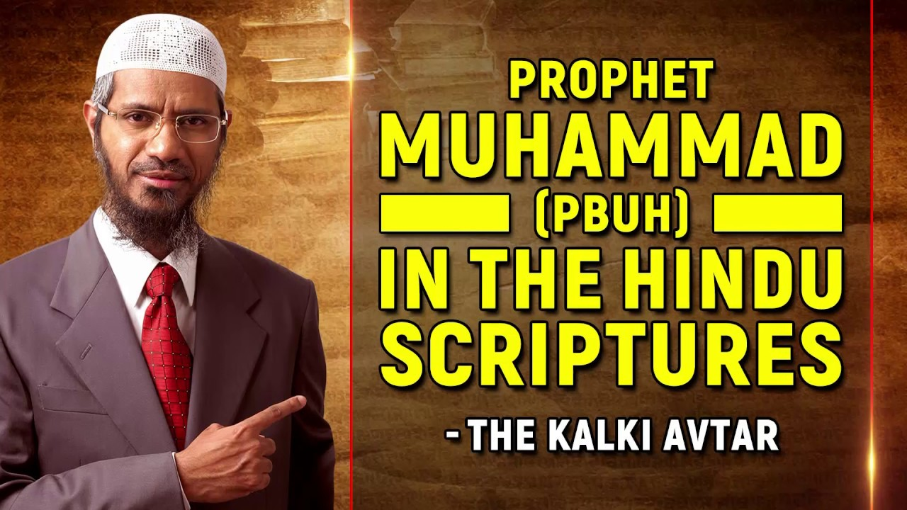 Prophet Muhammad (pbuh) in the Hindu Scriptures – The Kalki Avtar – Dr Zakir Naik