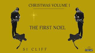 The First Noel - Si Cliff
