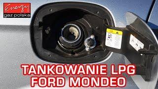 Tankowanie LPG na przykładzie Forda Mondeo w Energy Gaz Polska na auto gaz BRC SQ 32 OBD