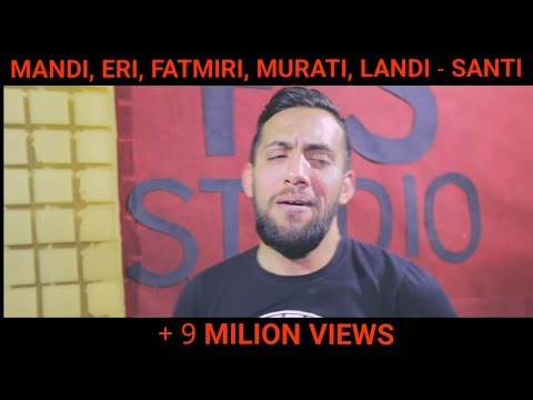 Eri Qerimi & Fatmir Sula & Murat Nazifi & Landi Roko & Mandi Nishtulla - Santi
