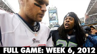 The Game that Made Legion of Boom Famous! Patriots vs. Seahawks Week 6, 2012 FULL GAME
