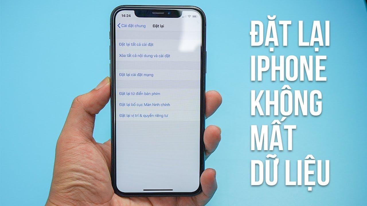 Cách ĐẶT LẠI iPhone không mất dữ liệu