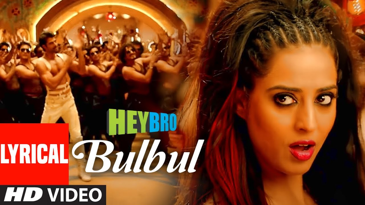 'Bulbul' FULL LYRICAL VIDEO Song | Hey Bro | Shreya Ghoshal, Feat Himesh Reshammiya | Ganesh Acharya